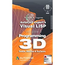 Programming 3D. Solids, Meshes & Surfaces. (AutoCAD expert's Visual LISP)