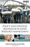 Policy and Strategic Behaviour in Water Resource Management, , 1844076695