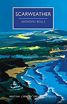 Scarweather (British Library Crime Classics Book 0) by [Rolls, Anthony]