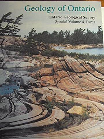 Geology of Ontario: Ontario Geological Survey. Special Volume 4, Part I and Part II (Geology Of Ontario)