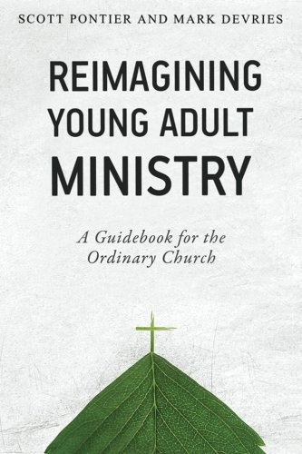 Reimagining Young Adult Ministry: A Guidebook for the Ordinary Church