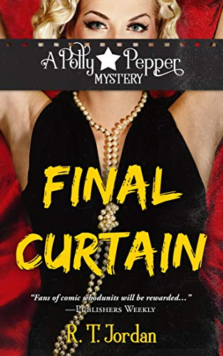 Final Curtain (A Polly Pepper Mystery Book 1) by [Jordan, R.T.]