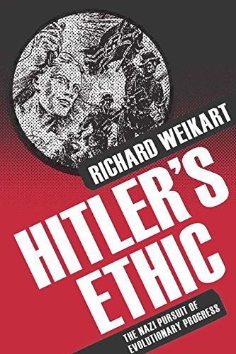 Hitler's Ethic: The Nazi Pursuit of Evolutionary Progress by R. Weikart (2011-03-15)