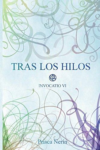 Tras los hilos (Invocatio) (Spanish Edition)