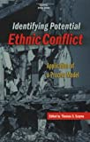 Identifying Potential Ethnic Conflict, Thomas S. Szayna, 0833028421