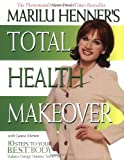 Marilu Henner's Total Health Makeover, Marilu Henner and Laura Morton, 0060988789