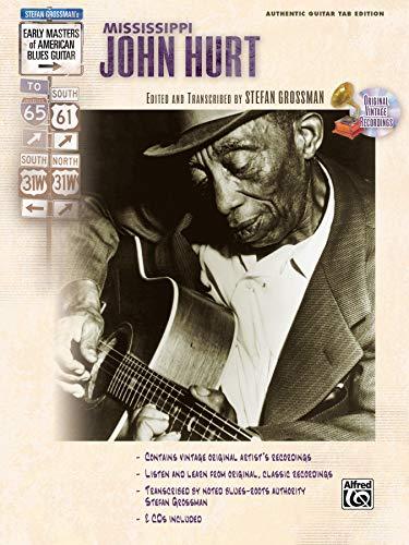 (Stefan Grossman's Early Masters of American Blues Guitar: Mississippi John Hurt, Book & CD )