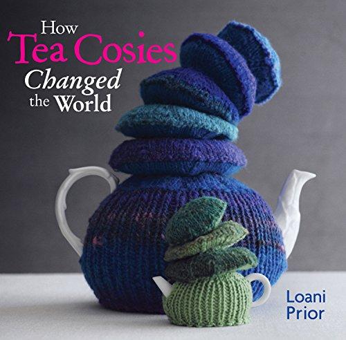 Knitting Tea Cozy - How Tea Cosies Changed the World