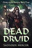 Dead Druid: Claire-Agon Ranger Book 2 (Ranger Series)