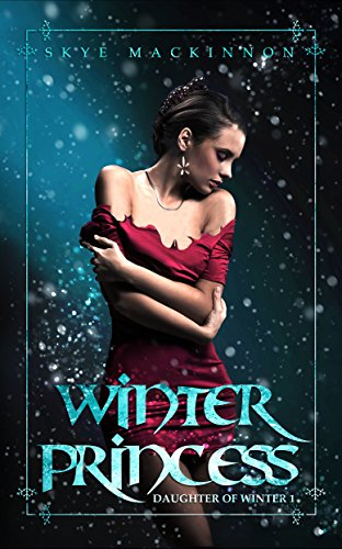 Winter Princess: Paranormal Reverse Harem (Daughter of Winter Book 1) by [MacKinnon, Skye]