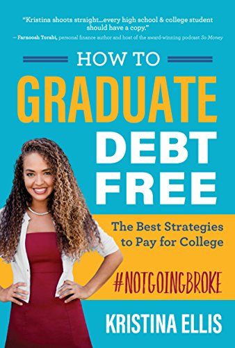 How to Graduate Debt-Free: The Best Strategies to Pay for College #NotGoingBroke