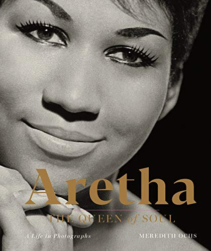 Aretha: The Queen of Soul-A Life in Photographs