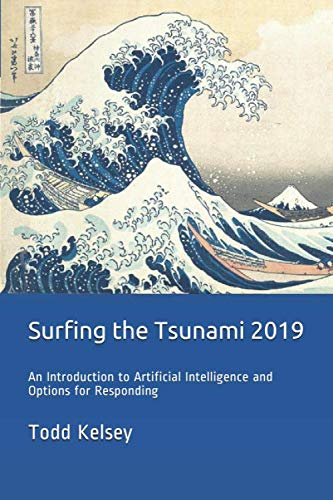 Surfing the Tsunami 2019: An Introduction to Artificial Intelligence and Options for Responding