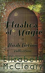 Flashes of Magic: A Flash Fiction Collection