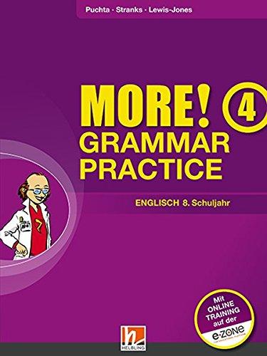 MORE! Grammar Practice 4, Ausgabe Österreich, mit Zugangscode für Online-Training: SBNr. 155.654 Übungsbuch für die 8. Schulstufe