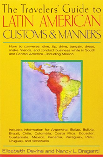 Price comparison product image Traveler's Guide to Latin American Customs and Manners: How to Converse,  Dine,  Tip,  Drive,  Bargain,  Dress,  Make Friends,  and Conduct Business While in South and Central America -- Inclucing Mexico