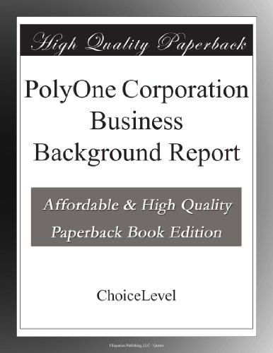 Polyone Corporation Business Background Report