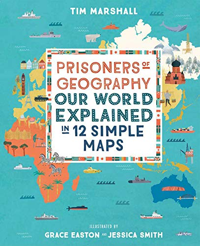 Prisoners of Geography: Our Worl...