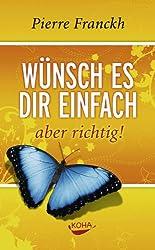 Wünsch es dir einfach aber richtig (German Edition)