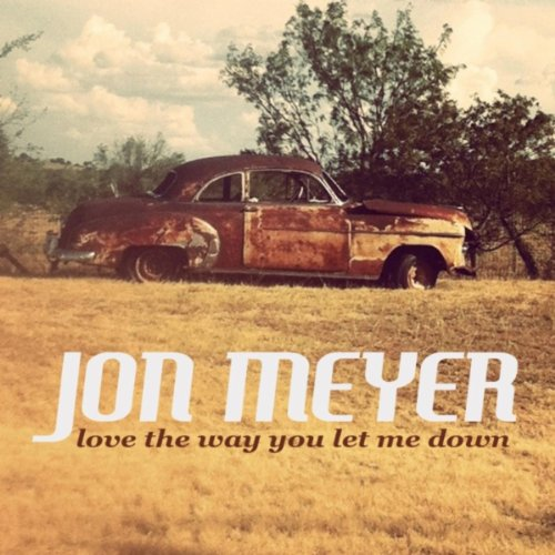 Let Me Love You Mp3 Song Download: Amazon.com: Love The Way You Let Me Down: Jon Meyer: MP3