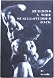 Arnold: Building a Wide Muscle-studded Back