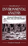 img - for Handbook of Environmental Analysis: Chemical Pollutants in Air, Water, Soil, and Solid Wastes by Pradyot Patnaik (1997-01-24) book / textbook / text book