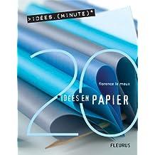 20 Idées en papier (Idées-minute) (French Edition)