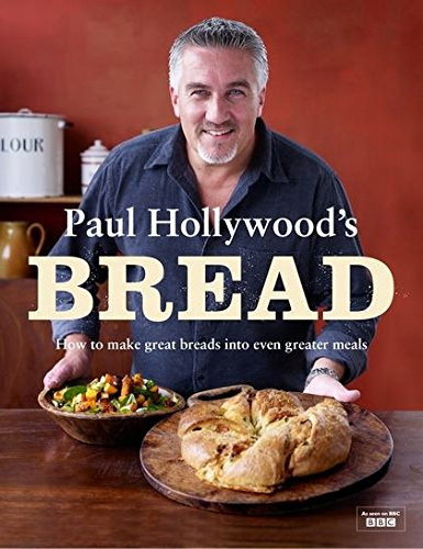 Paul Hollywood's Bread by Paul Hollywood