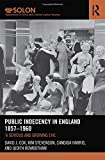 img - for Public Indecency in England 1857-1960: 'A Serious and Growing Evil' (Routledge SOLON Explorations in Crime and Criminal Justice Histories) by David J. Cox (2015-06-25) book / textbook / text book