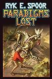 Paradigms Lost, Ryk E. Spoor, 1476736936