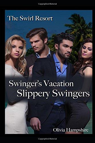 The Swirl Resort Swinger's Vacation: Slippery Swingers