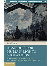 Remedies for Human Rights Violations: A Two-Track Approach to Supra-national and National Law