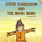 Steve Scarecrow and the Magic Wand |  Jupiter Kids