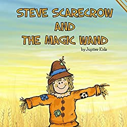 Steve Scarecrow and the Magic Wand