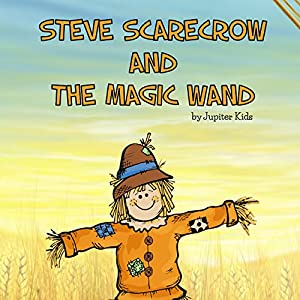 Steve Scarecrow and the Magic Wand Audiobook