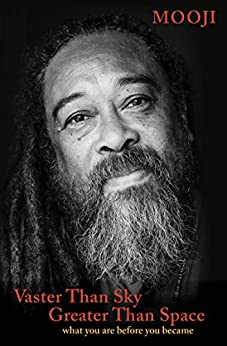 Vaster Than Sky, Greater Than Space: What You Are Before You Became por [Mooji]