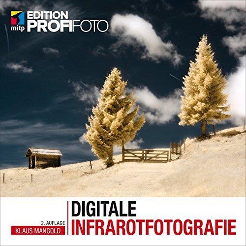 Digitale Infrarotfotografie (mitp Edition Profifoto) by Klaus Mangold (2015-10-31)