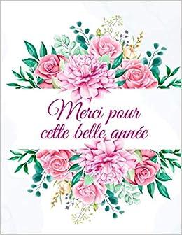 Idee Cadeau Pour Remercier Une Nounou MERCI pour cette belle année: Cahier de note motif fleurs de 110