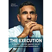 The Execution: A doctor's battle against moral and institutional harassment