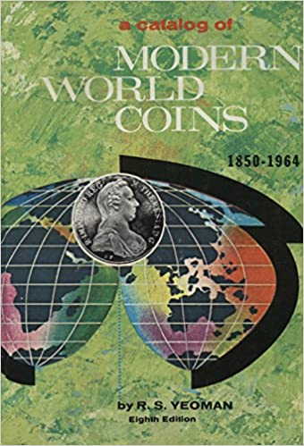 Yeoman A Catalog of Modern World Coins 1850-1964 14th edition by R.S