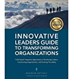 [(Innovative Leaders Guide to Transforming Organizations )] [Author: Maureen Metcalf] [Apr-2013]