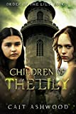 Children of the Lily (Order of the Lily Book 3)