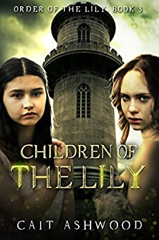 Children of the Lily (Order of the Lily Book 3) by [Ashwood, Cait]