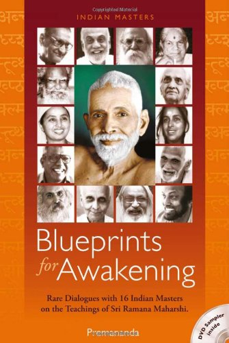 Blueprints for Awakening: Rare Dialogues With 16 Indian Masters On The Teachings Of Sri Ramana Maharshi (includes PAL/computer viewed trailer DVD)