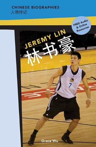 Chinese Biographies: Jeremy Lin (Chinese Biographies: Graded Readers) (Chinese Edition) by Cheng & Tsui