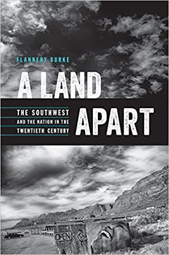 a land apart the southwest and the nation in the twentieth century