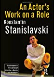 An Actor's Work on a Role, Konstantin Stanislavski, 0415461294