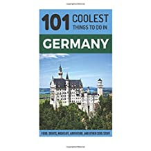 Germany: 101 Coolest Things to Do in Germany
