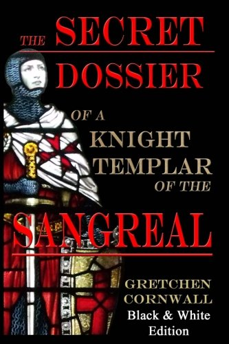 The Secret Dossier of a Knight Templar of the Sangreal: Black & White ebook