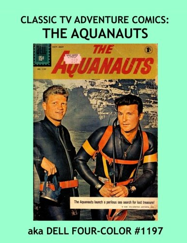 Download Classic TV Adventure Comics: The Aquanauts: Exciting Classic Television Comics --- All Stories -- No Ads pdf epub